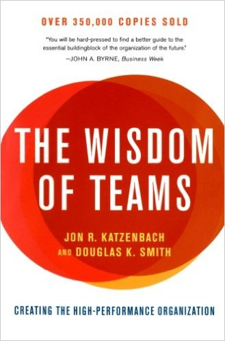 analysis of the wisdom of teams by john r katzenbach and douglas k smith Teams are the key to improving performance in all kinds of organizations yet today's business leaders consistently overlook opportunities to exploit their potential, confusing teams with.