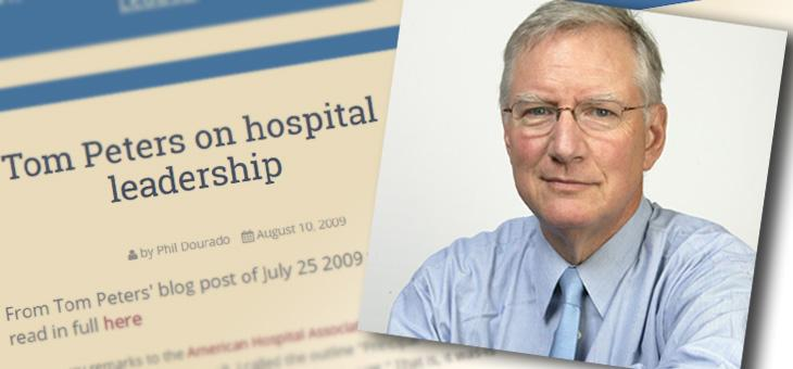Tom Peters' 'Hospital Leadership' post from 2009 is even more relevant today
