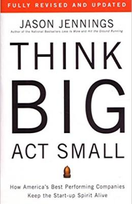 Think Big, Act Small